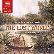 The Lost World Audiobook by Arthur Conan Doyle Narrated by Glen McCready