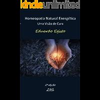 Homeopatia Natural Energética: Uma Visão de Cura