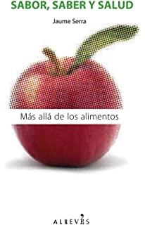 Sabor, saber y salud: Más allá de los alimentos (Spanish Edition)
