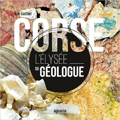 Corse, l'élysée géologue