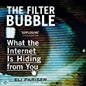 The Filter Bubble: What the Internet Is Hiding from You Audiobook by Eli Pariser Narrated by Jeff Harding