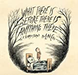 What There Is Before There Is Anything There, Liniers, 1554983851