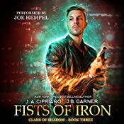 Fists of Iron: Clans of Shadow, Book 3 | J. B. Garner, J. A. Cipriano