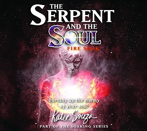 Serpent and the Soul: Fire Soak by Souza, Katie (2014-11-01)