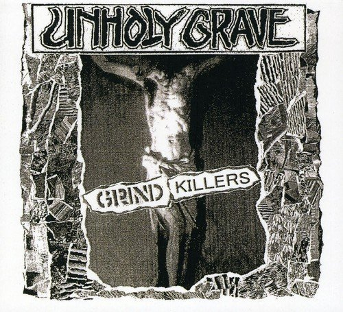Grind Killers by Unholy Grave (2013-08-03)