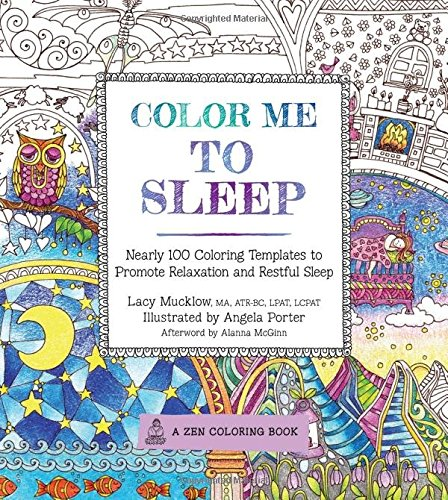 Download Color Me To Sleep: Nearly 100 Coloring Templates to Promote Relaxation and Restful Sleep (A Zen Coloring Book)