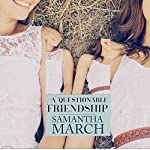 A Questionable Friendship | Samantha March