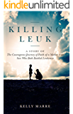 Killing Leuk: A Story of The Courageous Journey of Faith of a Mother and Son Who Both Battled Leukemia