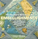 Quilters Directory of Embellishments, Sally Holman, 1571203869