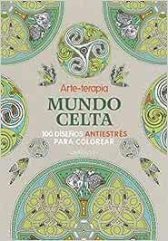 Arte-terapia Mundo celta LAROUSSE - Libros Ilustrados/ Prácticos - Ocio y naturaleza - Ocio: Amazon.es: Larousse Editorial, Solliec, Michel, López Tossas, Emili: Libros