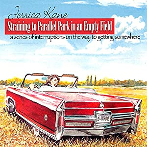 Straining to Parallel Park in an Empty Field Audiobook