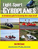 Light-Sport Gyroplanes: An introductory guide for discovering these unique aircraft