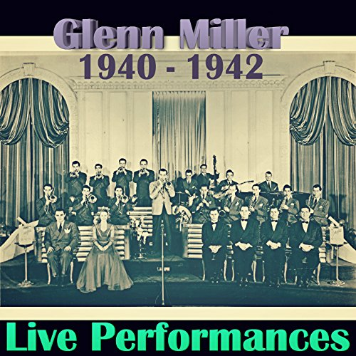 Live Performances of Glenn Mil...