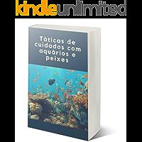 Táticas de cuidados com aquários e peixes