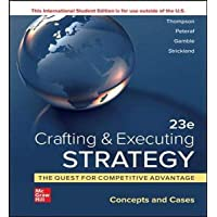 ISE Crafting & Executing Strategy: The Quest for Competitive Advantage: Concepts and Cases