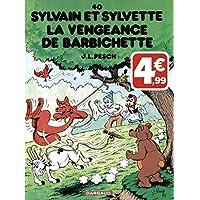 Sylvain et Sylvette - tome 40 - La Vengeance de Barbichette
