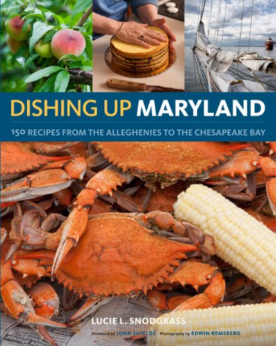 - Dishing Up® Maryland: 150 Recipes from the Alleghenies to the Chesapeake Bay