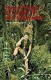 Bruno Manser - ein Leben für den Regenwald: Auszüge aus den Tagebüchern