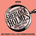 The Adventures of Sherlock Holmes: BBC Radio 4 full-cast dramatisations Radio/TV Program by Arthur Conan Doyle Narrated by Clive Merrison, full cast, Michael Williams