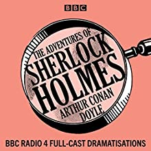 The Adventures of Sherlock Holmes: BBC Radio 4 full-cast dramatisations Radio/TV Program Auteur(s) : Arthur Conan Doyle Narrateur(s) : Clive Merrison,  full cast, Michael Williams