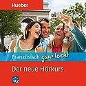 Französisch ganz leicht. Der neue Hörkurs Hörbuch von Catherine Dautel Gesprochen von:  N.N.