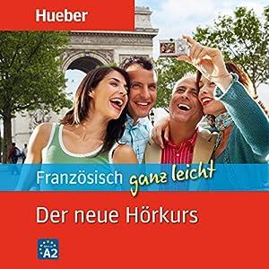 Französisch ganz leicht. Der neue Hörkurs Hörbuch