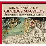 Coloreando a los grandes maestros (Arte Terapia) (Spanish Edition)