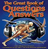 The Great Book of Questions and Answers: Over 1000 Questions and Answers (Questions & Answers)