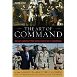 The Art of Command: Military Leadership from George Washington to Colin Powell (American Warrior Series)