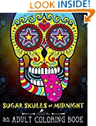 #3: Sugar Skulls at Midnight Adult Coloring Book: Midnight Edition: A Unique Black Background Paper Antistress Coloring Gift for Men, Women, Teenagers & ... Mindful Meditation & Relaxation) (Volume 1)