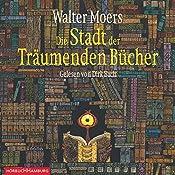 Die Stadt der Träumenden Bücher (Zamonien 4) | Walter Moers