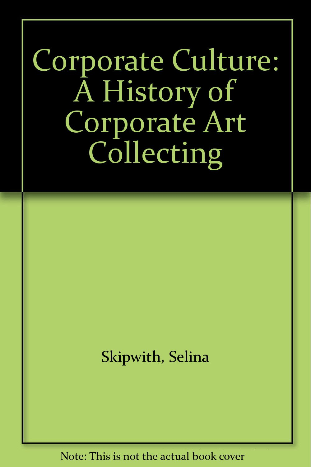 Download Corporate Culture: A History of Corporate Art Collecting pdf epub