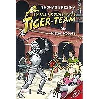 Ein Fall für dich und das Tiger-Team, Band 04: Die Ritter-Robots