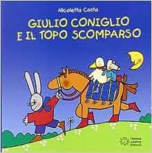 Giulio Coniglio e il topo scomparso: Nicoletta Costa