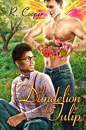 (A Dandelion for Tulip (Being(s) in Love Book 6))