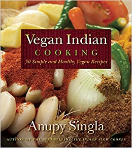 Vegan indian cooking 140 simple and healthy vegan recipes anupy vegan indian cooking 140 simple and healthy vegan recipes anupy singla 9781572841307 amazon books forumfinder Choice Image