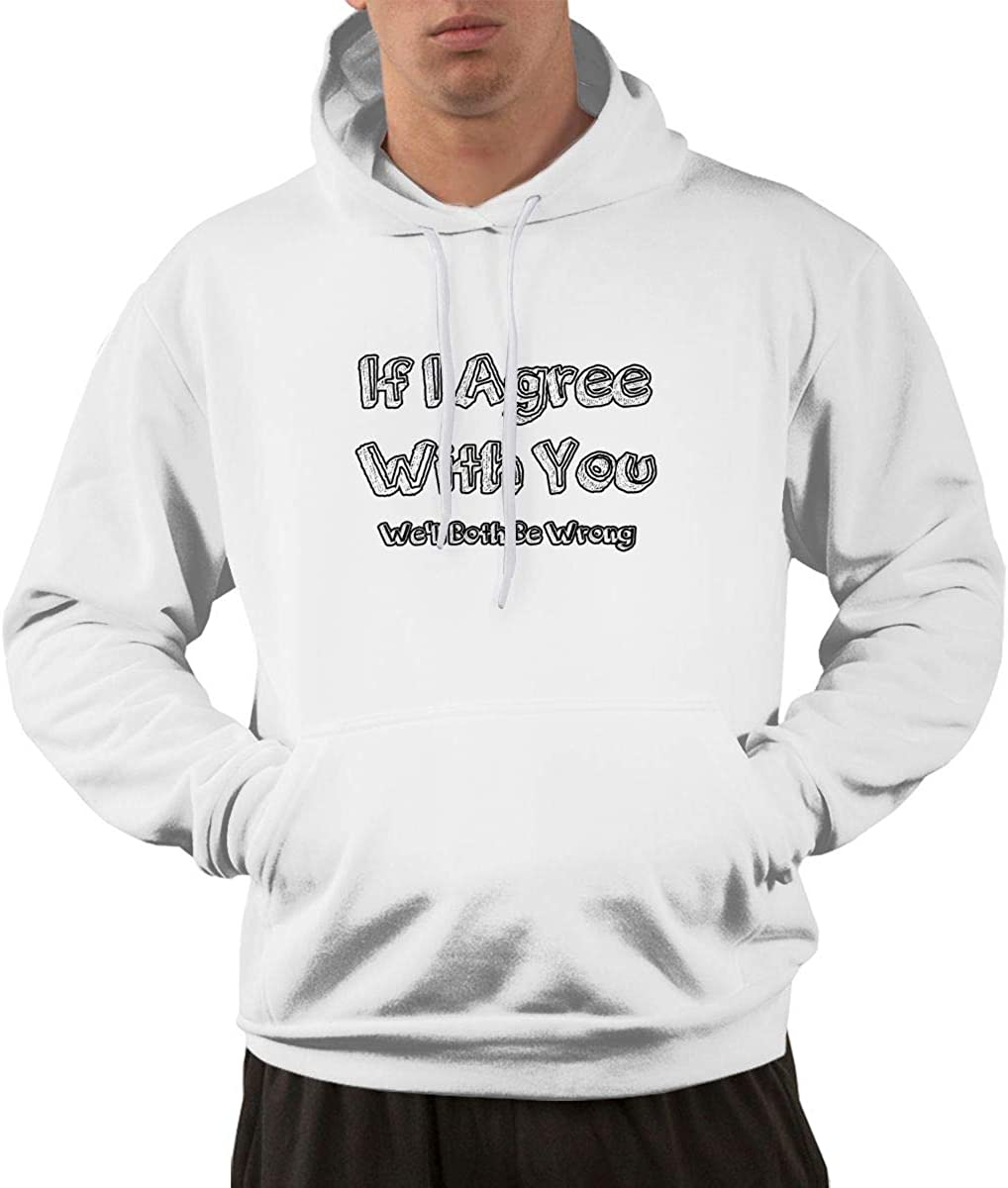 Well Both Be Wrong Hoodies Sweatshirt for Men Pullover Classic with Pockets L White If I Agree with You