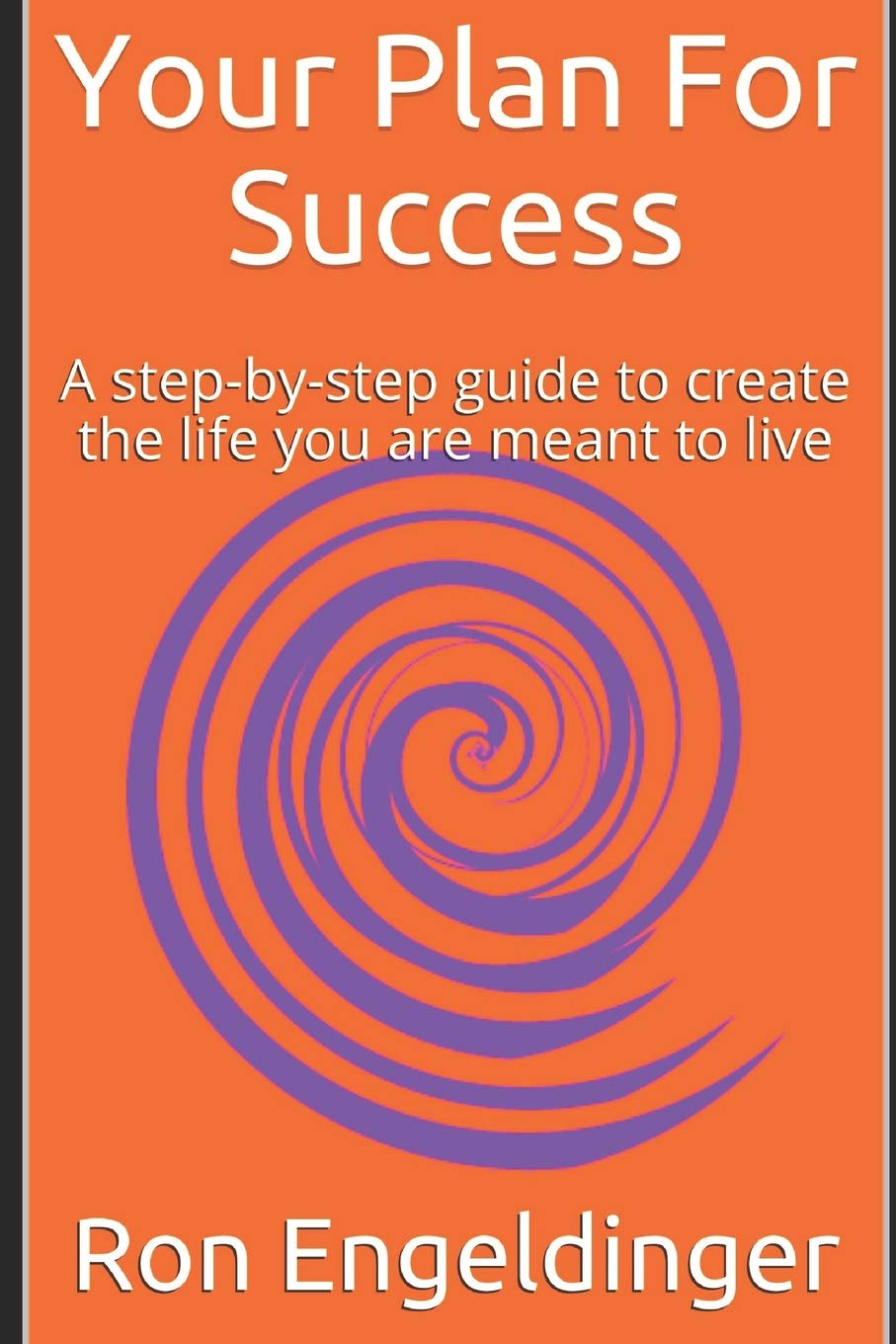 Download Your Plan For Success: A step-by-step guide to create the life you are meant to live ebook