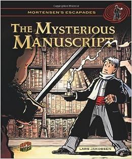 The Mysterious Manuscript 01 (Mortensen's Escapades)