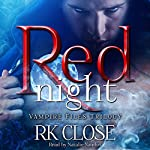 Red Night: Vampire Files Trilogy, Book 1 | R.K. Close