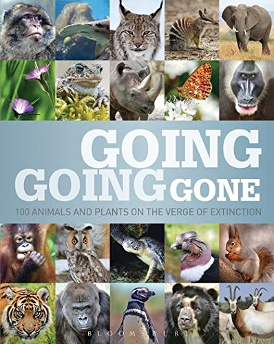 Going, Going, Gone: 100 animals and plants on the verge of extinction ebook