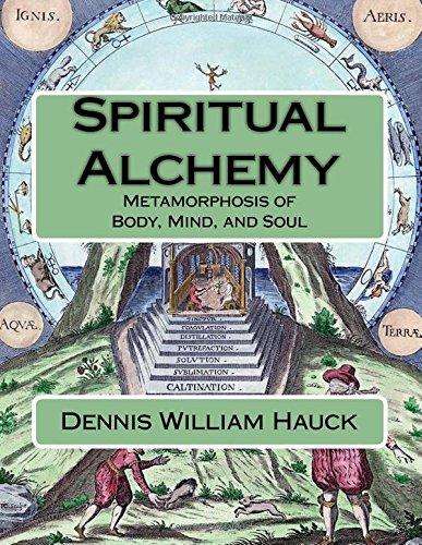 Download Spiritual Alchemy: Metamorphosis of Body, Mind, and Soul (Alchemy Study Program) (Volume 2) pdf