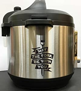 May The Fork Be With You - Black Vinyl Decal Sticker for Instant Pot Instapot Pressure Cooker