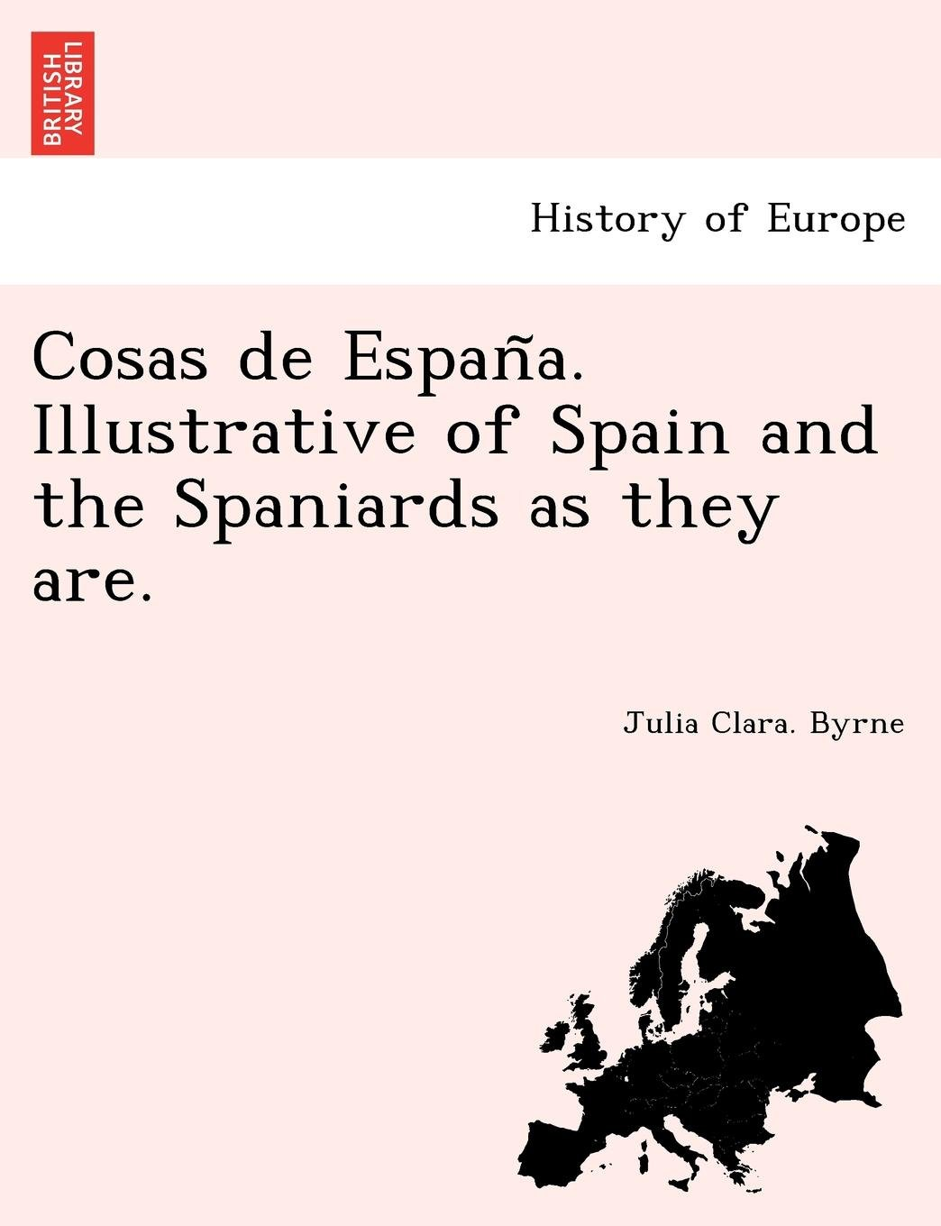 Cosas de España. Illustrative of Spain and the Spaniards as they ...