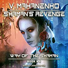 Shaman's Revenge: Way of the Shaman, Book 6 Audiobook by Vasily Mahanenko Narrated by Jonathan Yen