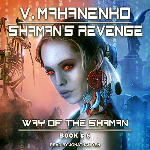 Shaman's Revenge: Way of the Shaman, Book 6 cover