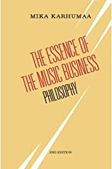 The Essence of the Music Business: Philosophy Paperback
