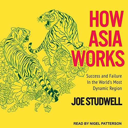 How Asia Works: Success and Failure in the World