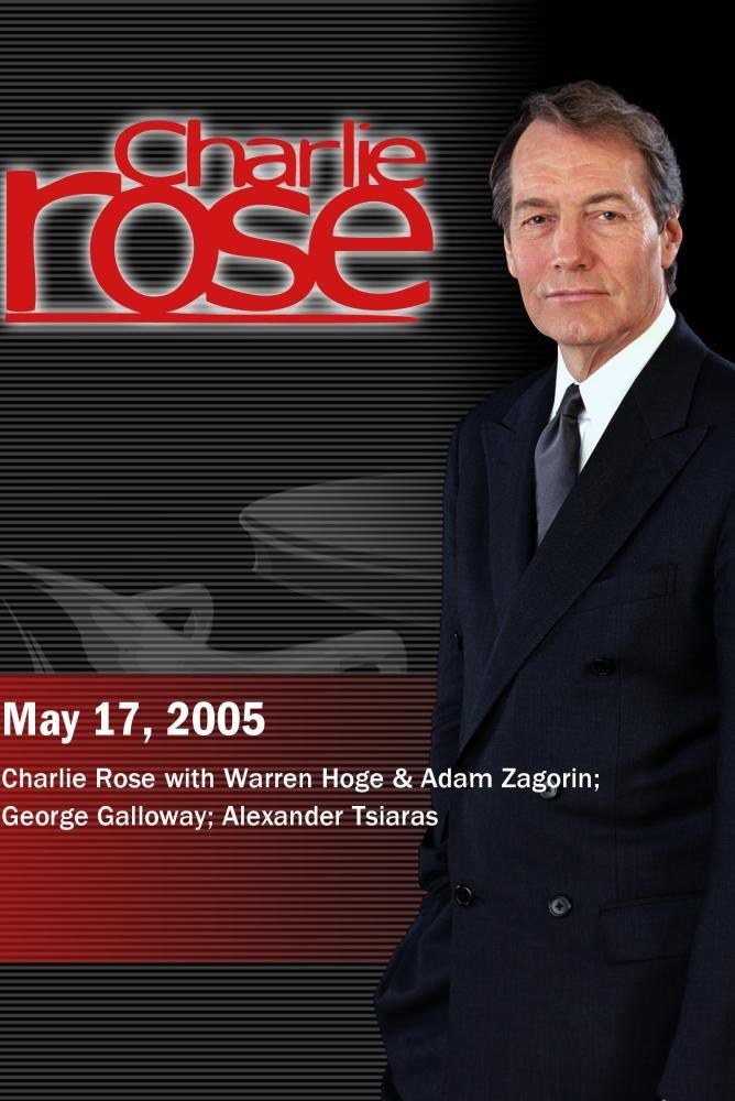 Charlie Rose with Warren Hoge & Adam Zagorin; George Galloway; Alexander Tsiaras (May 17, 2005)