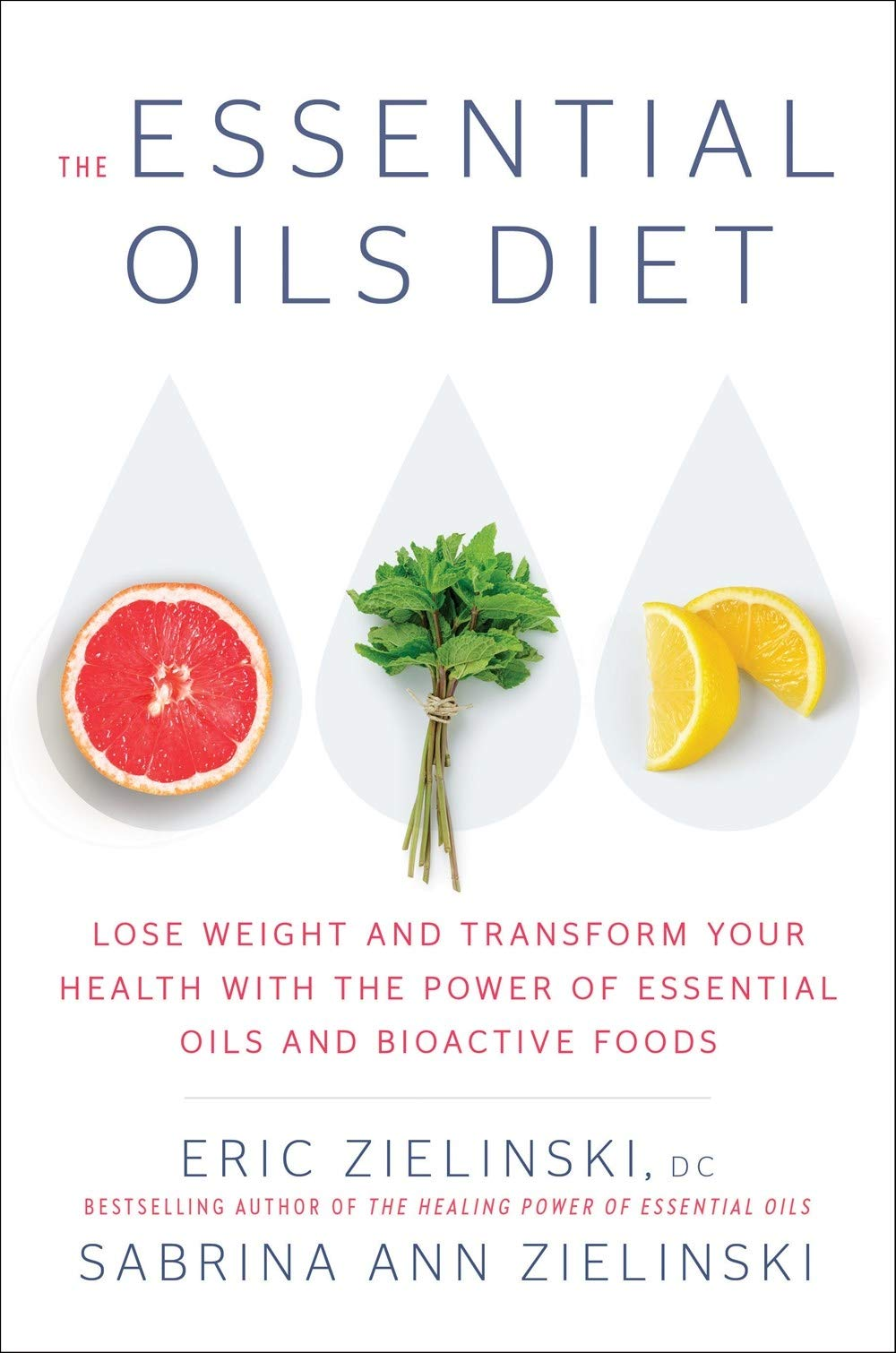 The Essential Oils Diet Lose Weight And Transform Your Health